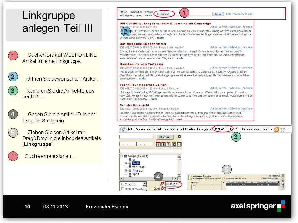 08.11.2013Kurzreader Escenic10 Linkgruppe anlegen Teil III Suchen Sie auf WELT ONLINE Artikel für eine Linkgruppe. Öffnen Sie gewünschten Artikel. Kop