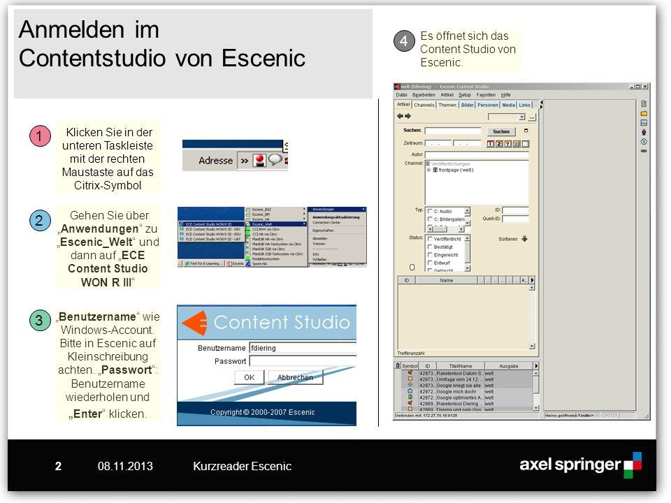 08.11.2013Kurzreader Escenic2 Anmelden im Contentstudio von Escenic Klicken Sie in der unteren Taskleiste mit der rechten Maustaste auf das Citrix-Sym