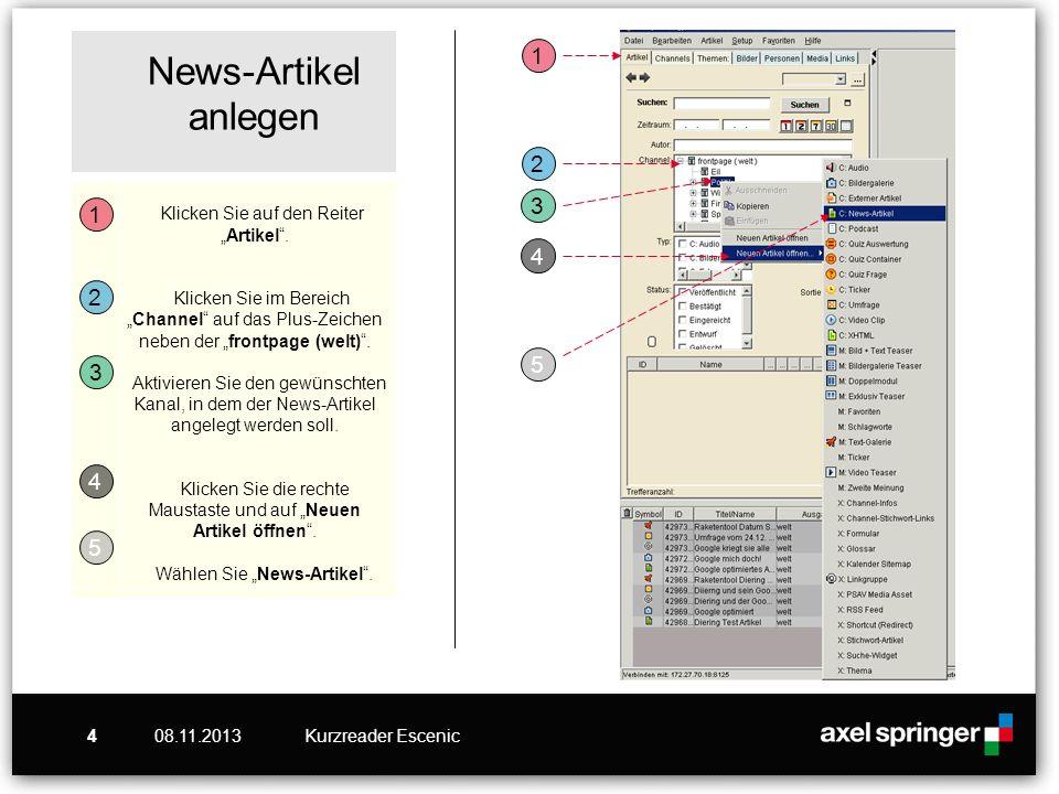 08.11.2013Kurzreader Escenic4 News-Artikel anlegen Klicken Sie auf den ReiterArtikel. Klicken Sie im BereichChannel auf das Plus-Zeichen neben der fro