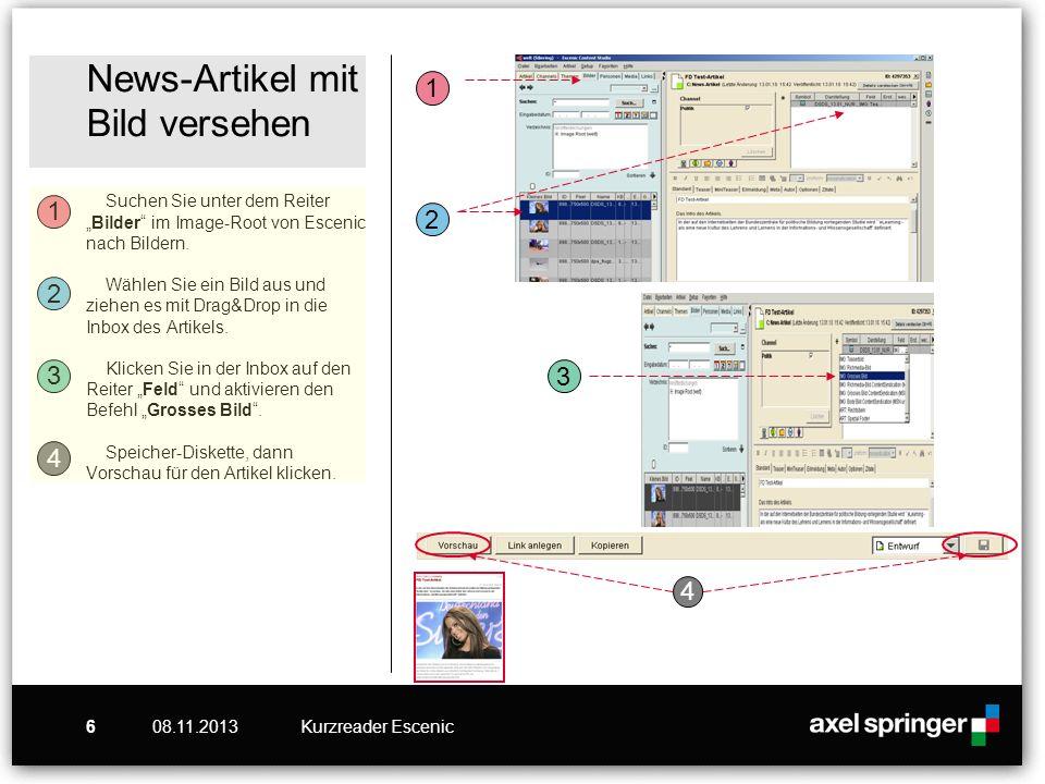 08.11.2013Kurzreader Escenic6 News-Artikel mit Bild versehen Suchen Sie unter dem ReiterBilder im Image-Root von Escenic nach Bildern. Wählen Sie ein