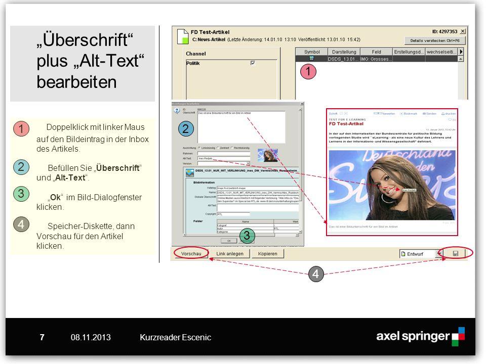 08.11.2013Kurzreader Escenic7 Überschrift plus Alt-Text bearbeiten Doppelklick mit linker Maus auf den Bildeintrag in der Inbox des Artikels. Befüllen