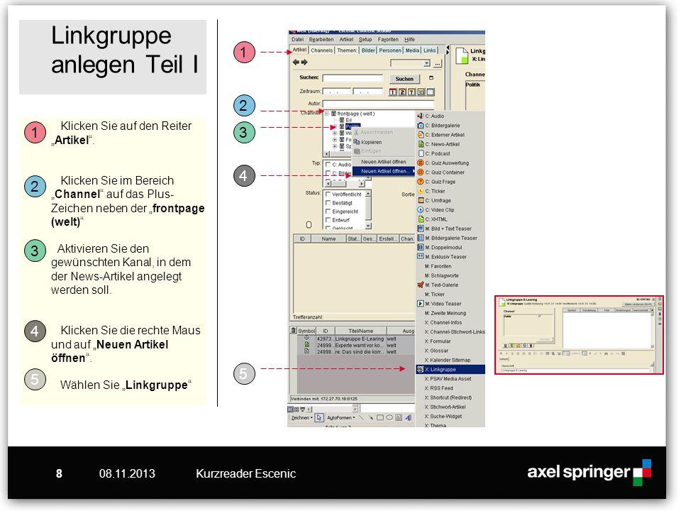08.11.2013Kurzreader Escenic9 Linkgruppe anlegen Teil II Unterhalb der Escenic- Suche gibt es eine Inbox, die den Verlauf aller Artikel dokumentiert.