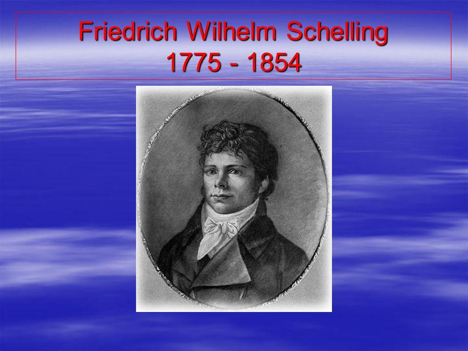 Friedrich Wilhelm Schelling 1775 - 1854