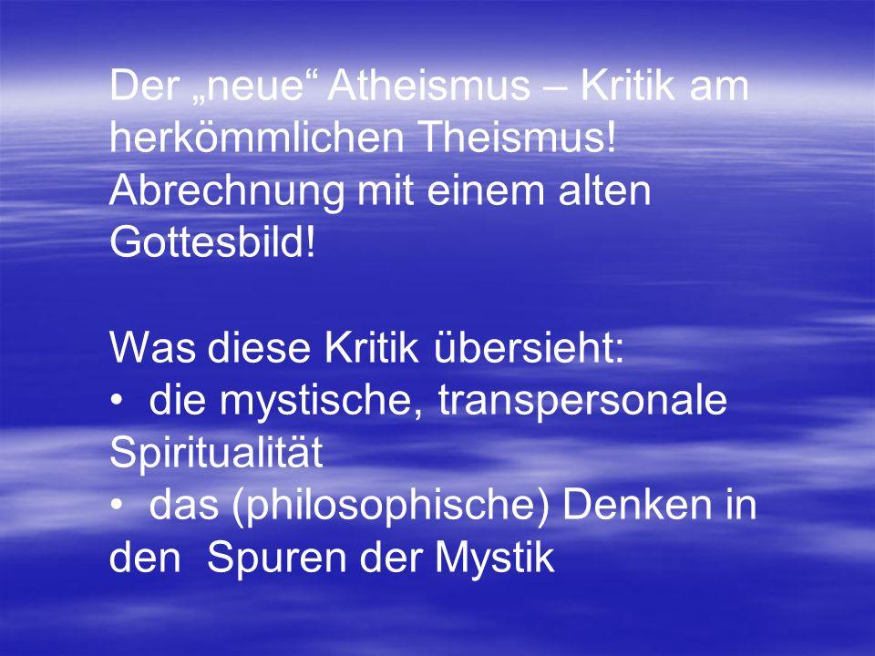 Der neue Atheismus – Kritik am herkömmlichen Theismus! Abrechnung mit einem alten Gottesbild! Was diese Kritik übersieht: die mystische, transpersonal