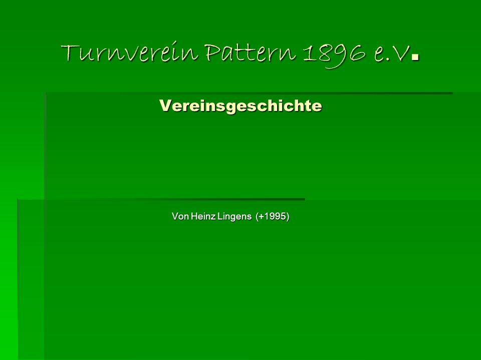 Turnverein Pattern 1896 e.V. Vereinsgeschichte Von Heinz Lingens (+1995)