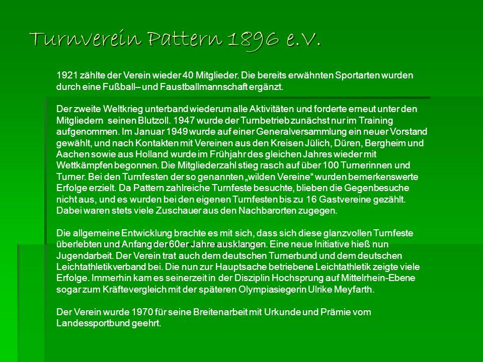 Turnverein Pattern 1896 e.V.1921 zählte der Verein wieder 40 Mitglieder.