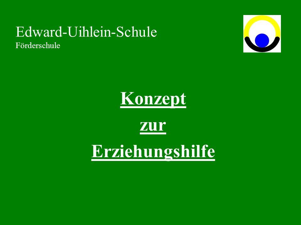 Konzept zur Erziehungshilfe Edward-Uihlein-Schule Förderschule