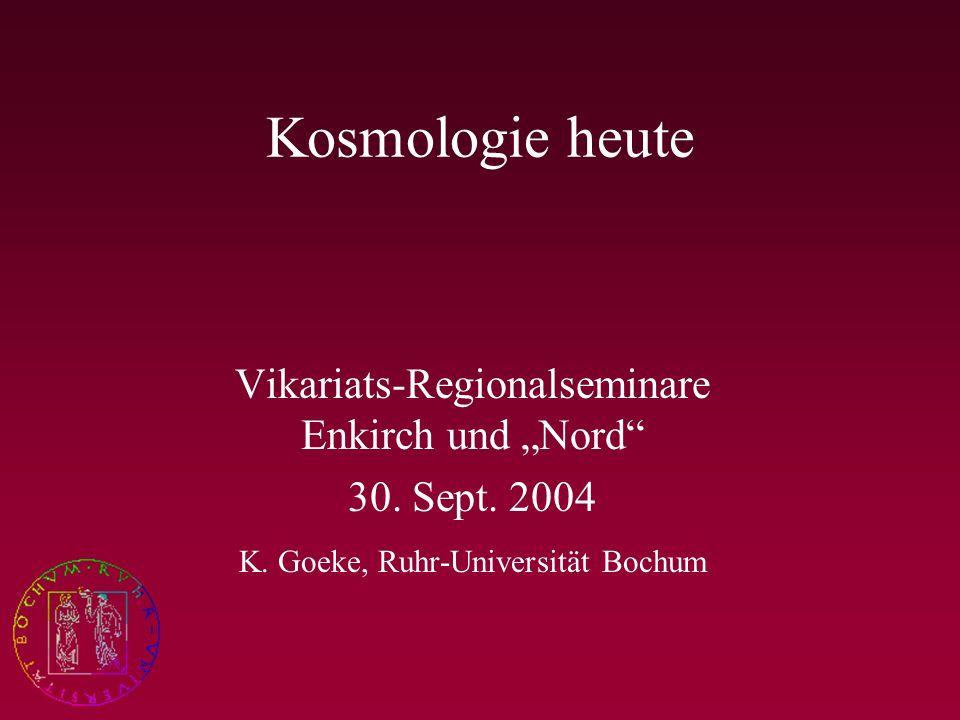 Kosmologie heute Vikariats-Regionalseminare Enkirch und Nord 30.