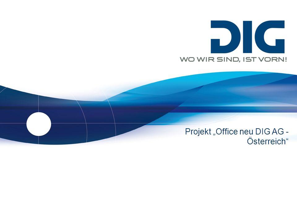 DIG digital-information-gateway Gmbh | www.dig.atwww.dig.at Projekt Office neu DIG AG - Österreich