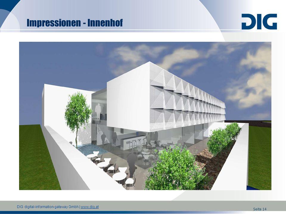 DIG digital-information-gateway Gmbh | www.dig.atwww.dig.at Seite 14 Impressionen - Innenhof
