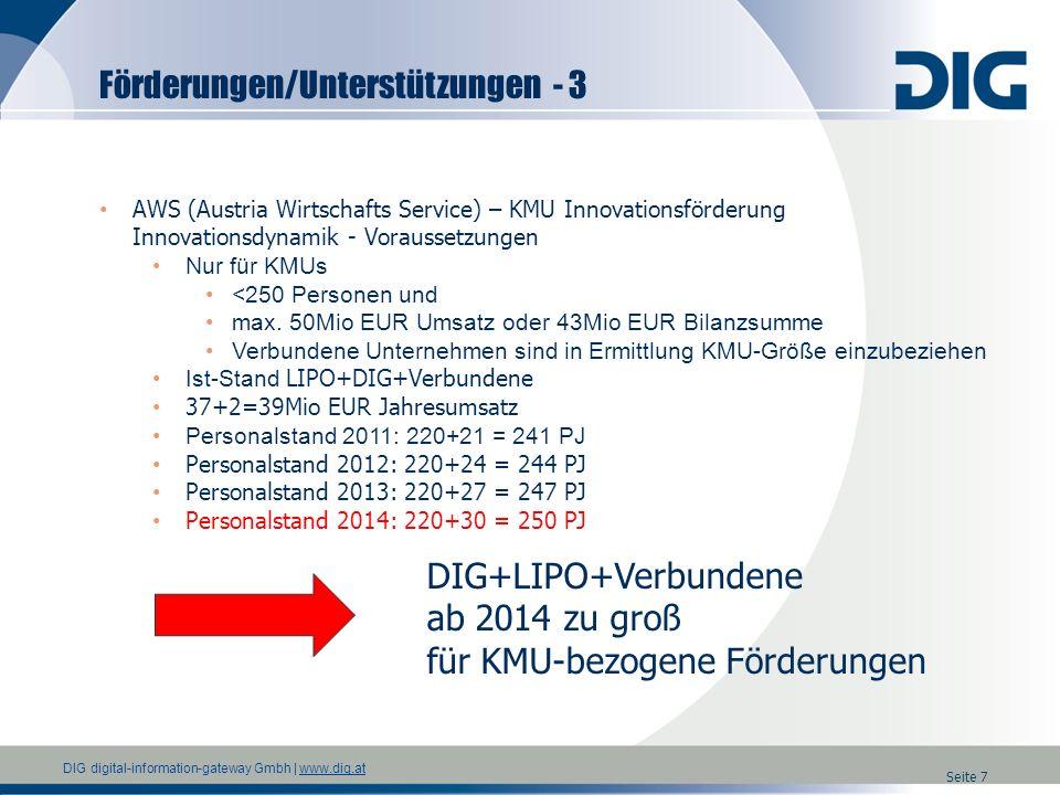 DIG digital-information-gateway Gmbh | www.dig.atwww.dig.at Seite 7 AWS (Austria Wirtschafts Service) – KMU Innovationsförderung Innovationsdynamik -