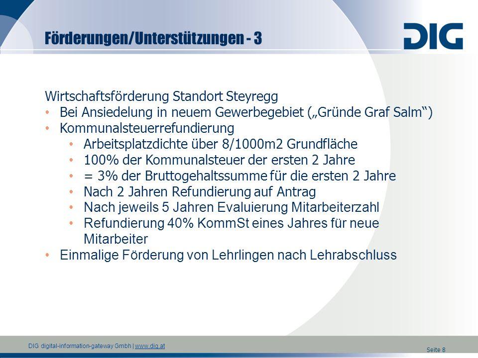DIG digital-information-gateway Gmbh | www.dig.atwww.dig.at Seite 8 Wirtschaftsförderung Standort Steyregg Bei Ansiedelung in neuem Gewerbegebiet (Grü