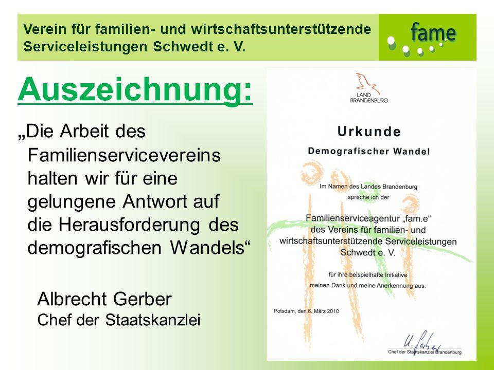 Verein für familien- und wirtschaftsunterstützende Serviceleistungen Schwedt e. V. Auszeichnung: Die Arbeit des Familienservicevereins halten wir für