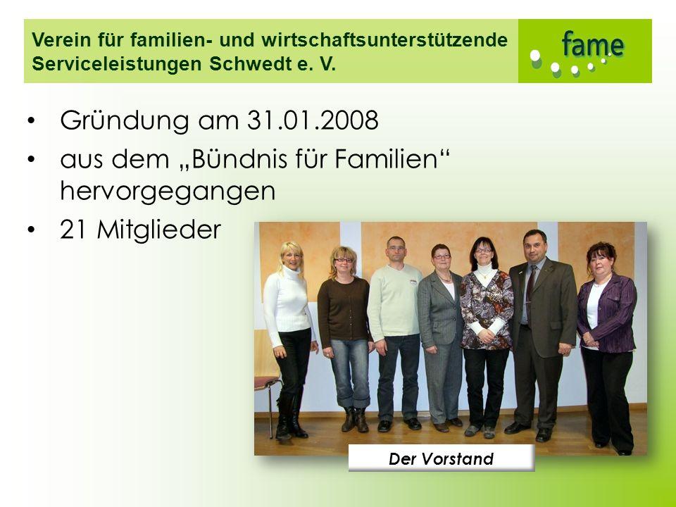 Verein für familien- und wirtschaftsunterstützende Serviceleistungen Schwedt e. V. Gründung am 31.01.2008 aus dem Bündnis für Familien hervorgegangen