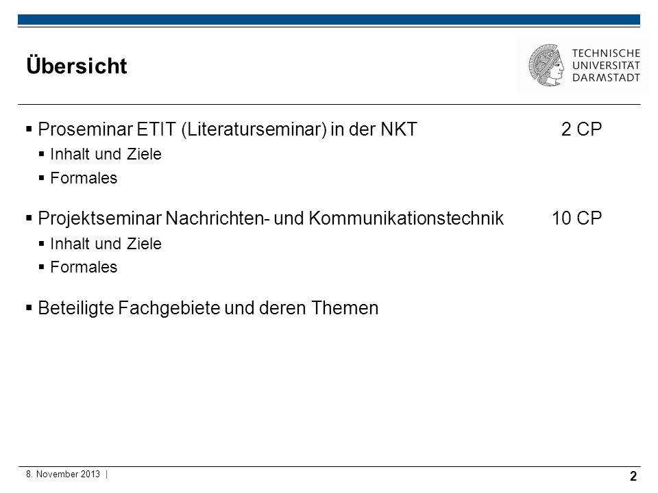 2 8. November 2013 | Übersicht Proseminar ETIT (Literaturseminar) in der NKT 2 CP Inhalt und Ziele Formales Projektseminar Nachrichten- und Kommunikat