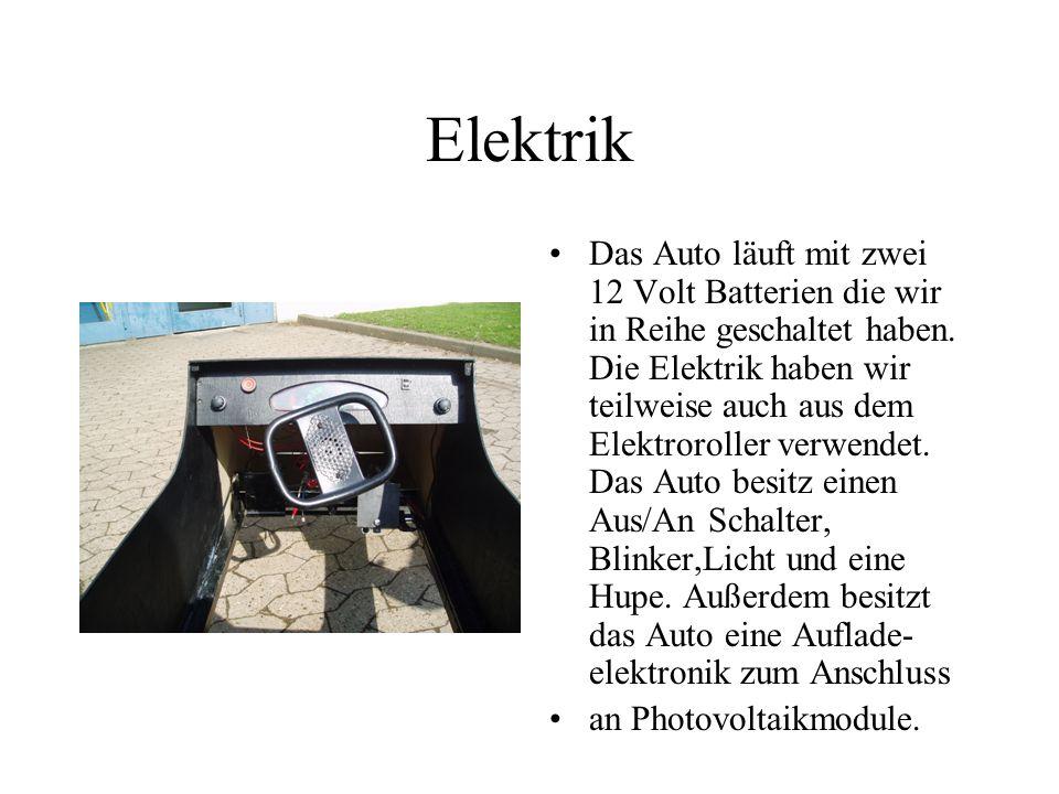 Elektrik Das Auto läuft mit zwei 12 Volt Batterien die wir in Reihe geschaltet haben. Die Elektrik haben wir teilweise auch aus dem Elektroroller verw