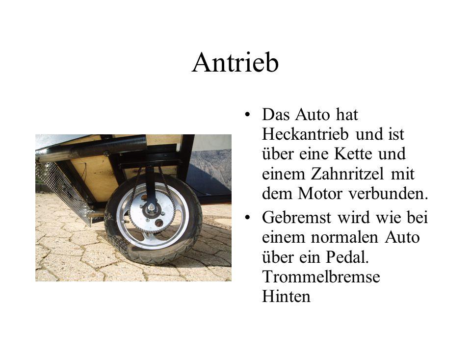 Antrieb Das Auto hat Heckantrieb und ist über eine Kette und einem Zahnritzel mit dem Motor verbunden. Gebremst wird wie bei einem normalen Auto über