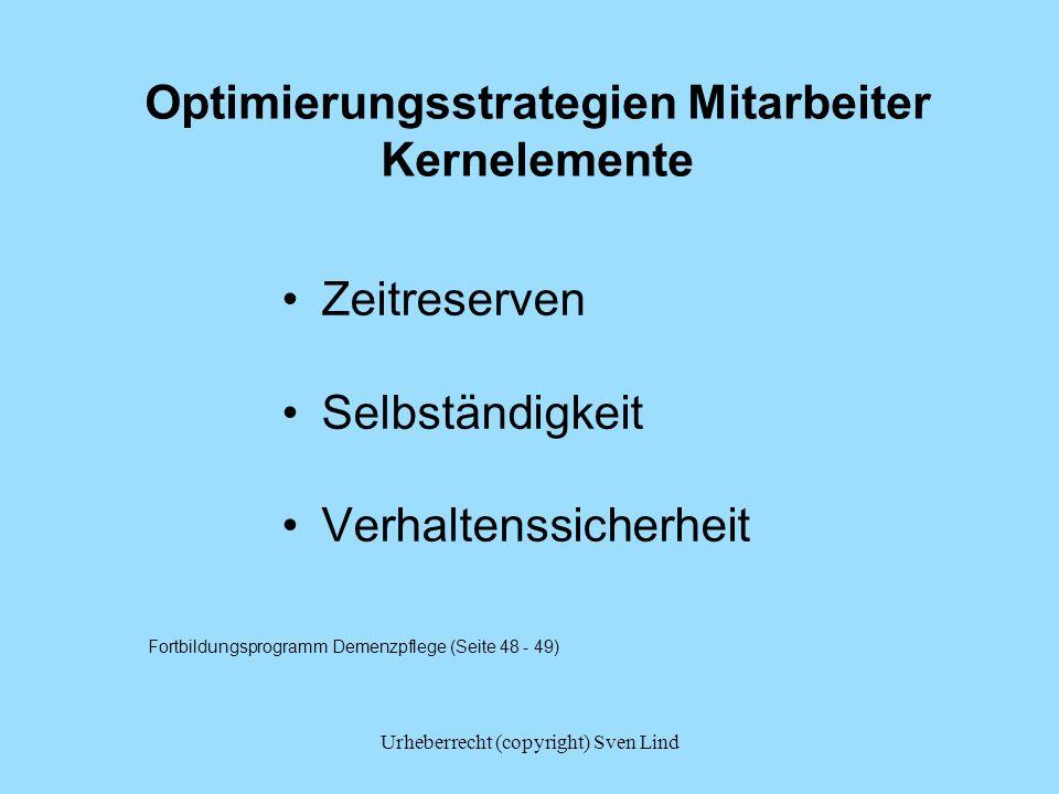 Urheberrecht (copyright) Sven Lind Optimierungsstrategien Mitarbeiter Kernelemente Zeitreserven Selbständigkeit Verhaltenssicherheit Fortbildungsprogramm Demenzpflege (Seite 48 - 49)