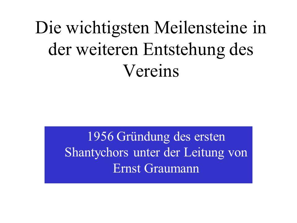 Die wichtigsten Meilensteine in der weiteren Entstehung des Vereins 1955 erfolgte der Beitritt zum Deutschen Marinebund