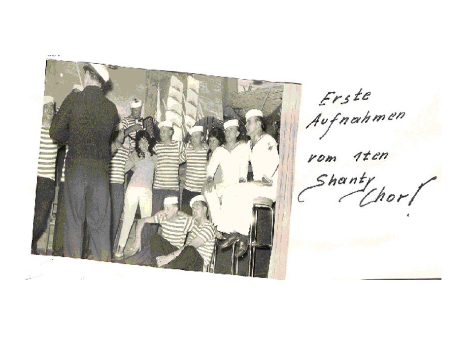 Die wichtigsten Meilensteine in der weiteren Entstehung des Vereins 1956 Gründung des ersten Shantychors unter der Leitung von Ernst Graumann