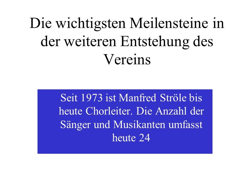 Die wichtigsten Meilensteine in der weiteren Entstehung des Vereins Der Chor konnte 2006 seinen 50. Geburtstag feiern und ist laut Bremer Dokument der