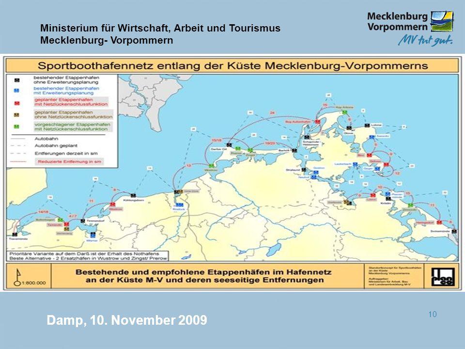 Ministerium für Wirtschaft, Arbeit und Tourismus Mecklenburg- Vorpommern Damp, 10. November 2009 10
