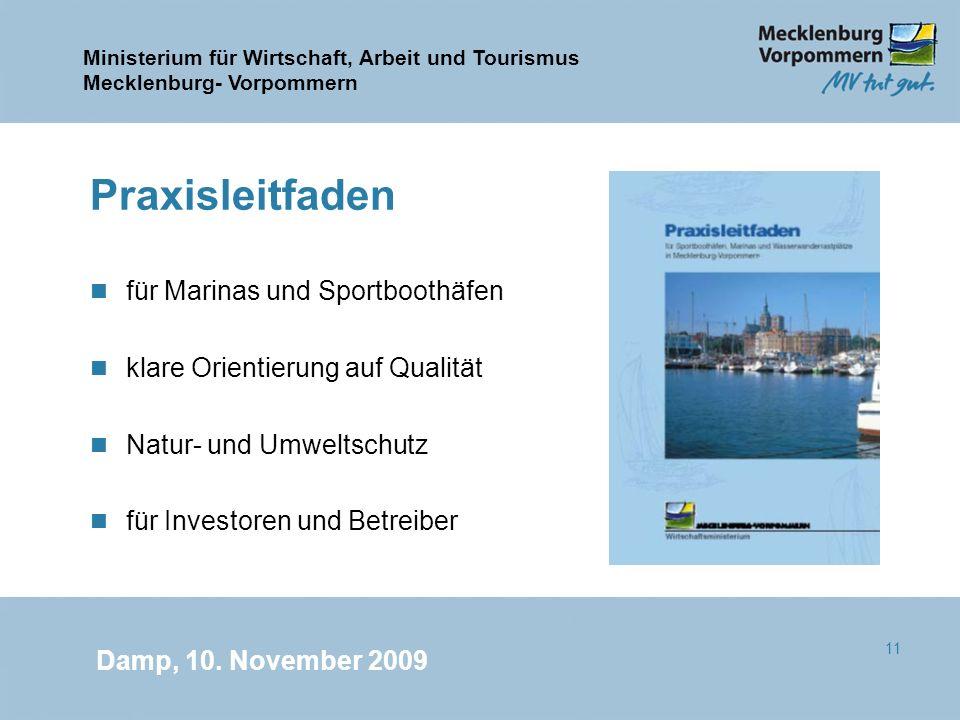 Ministerium für Wirtschaft, Arbeit und Tourismus Mecklenburg- Vorpommern Damp, 10. November 2009 11 Praxisleitfaden n für Marinas und Sportboothäfen n