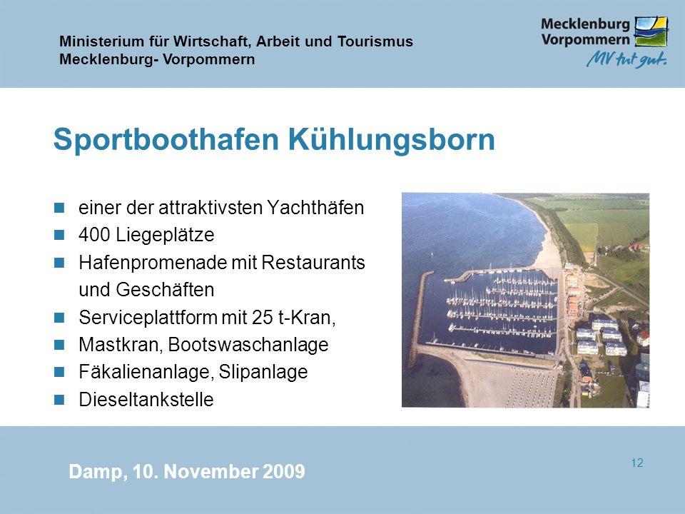 Ministerium für Wirtschaft, Arbeit und Tourismus Mecklenburg- Vorpommern Damp, 10. November 2009 12 Sportboothafen Kühlungsborn n einer der attraktivs