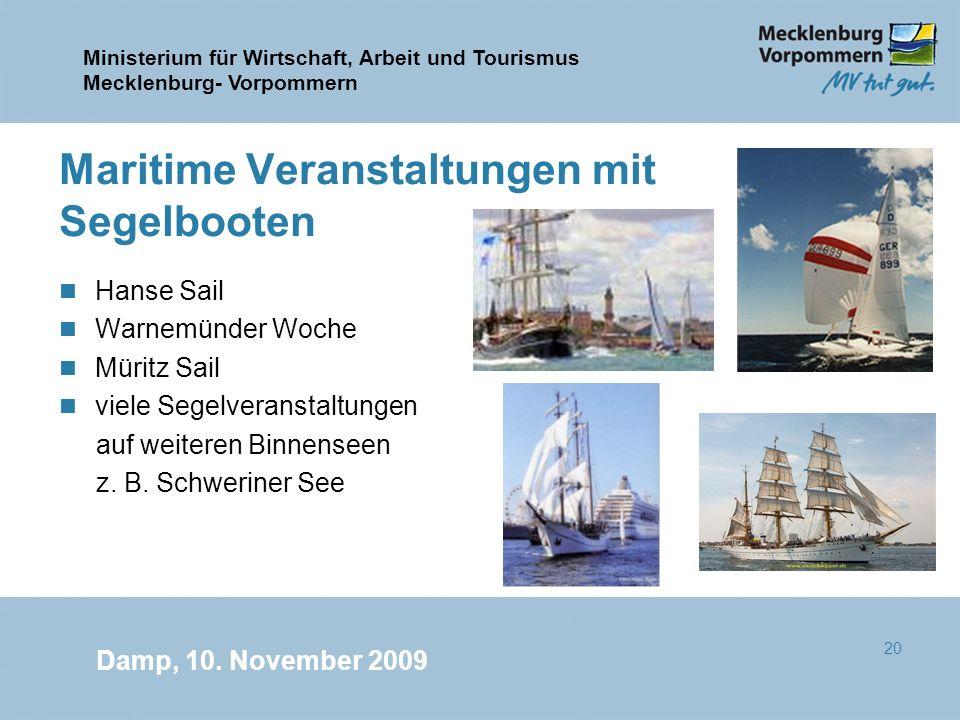 Ministerium für Wirtschaft, Arbeit und Tourismus Mecklenburg- Vorpommern Damp, 10. November 2009 20 Maritime Veranstaltungen mit Segelbooten n Hanse S