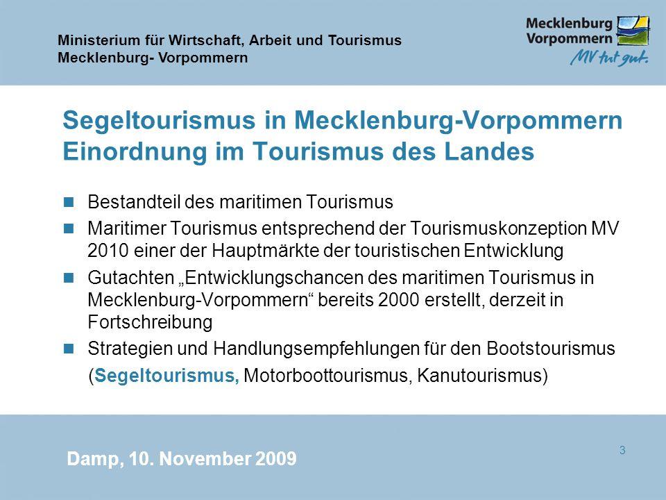 Ministerium für Wirtschaft, Arbeit und Tourismus Mecklenburg- Vorpommern Damp, 10. November 2009 3 Segeltourismus in Mecklenburg-Vorpommern Einordnung