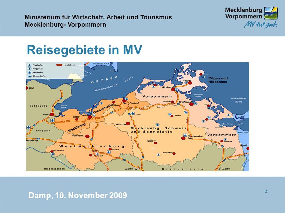 Ministerium für Wirtschaft, Arbeit und Tourismus Mecklenburg- Vorpommern Damp, 10. November 2009 4 Reisegebiete in MV