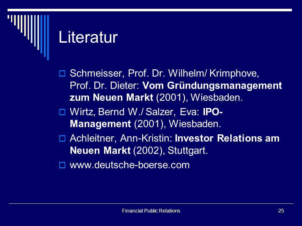 Financial Public Relations25 Literatur Schmeisser, Prof. Dr. Wilhelm/ Krimphove, Prof. Dr. Dieter: Vom Gründungsmanagement zum Neuen Markt (2001), Wie