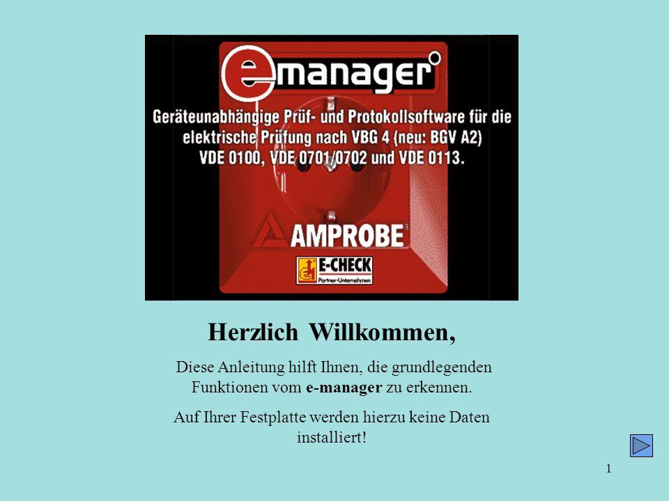 1 Herzlich Willkommen, Diese Anleitung hilft Ihnen, die grundlegenden Funktionen vom e-manager zu erkennen. Auf Ihrer Festplatte werden hierzu keine D