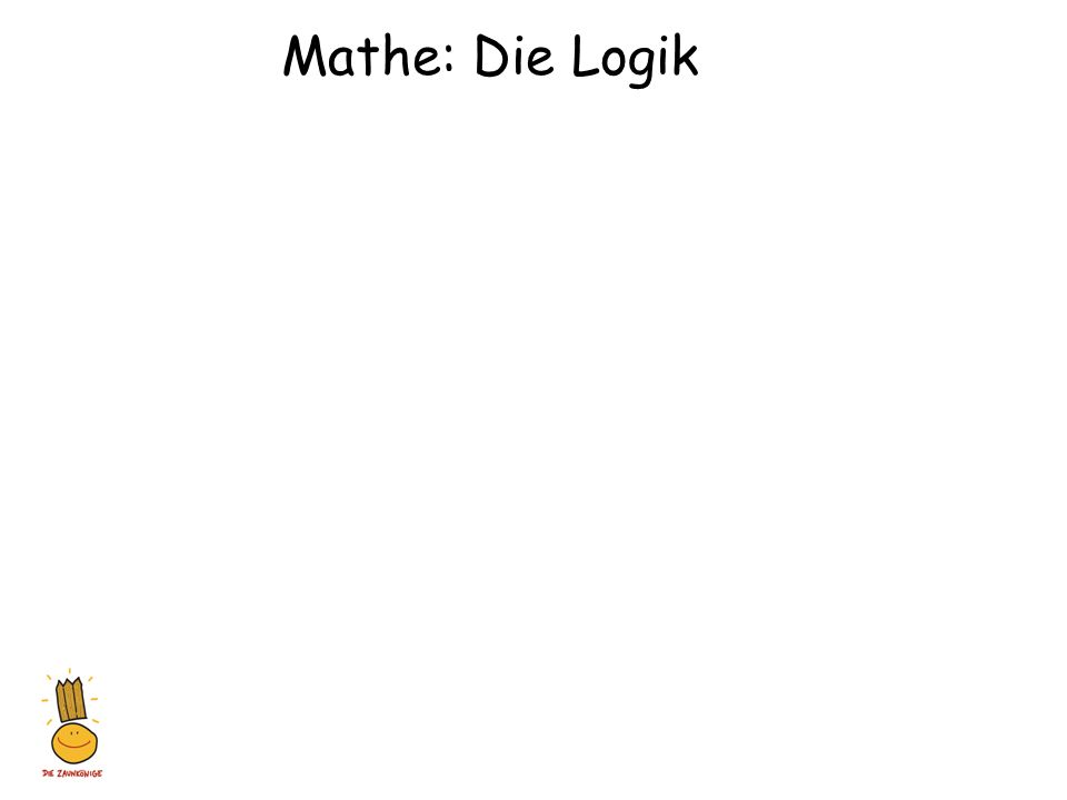 Mathe: Die Logik