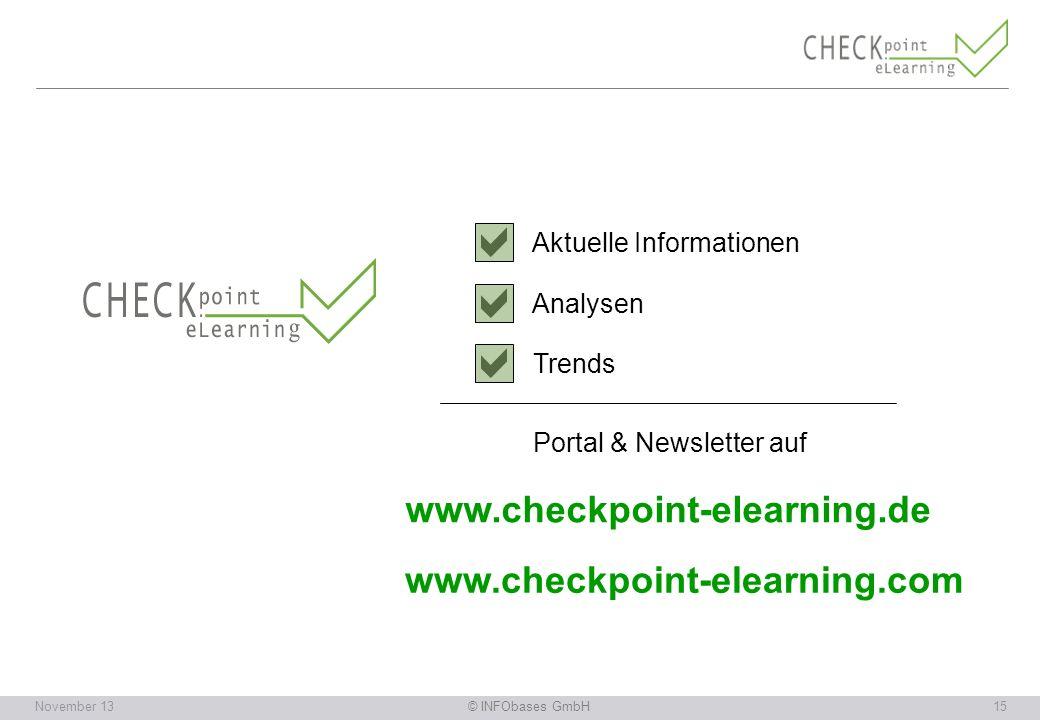 © INFObases GmbH15November 13 Aktuelle Informationen Analysen Trends Portal & Newsletter auf www.checkpoint-elearning.de www.checkpoint-elearning.com