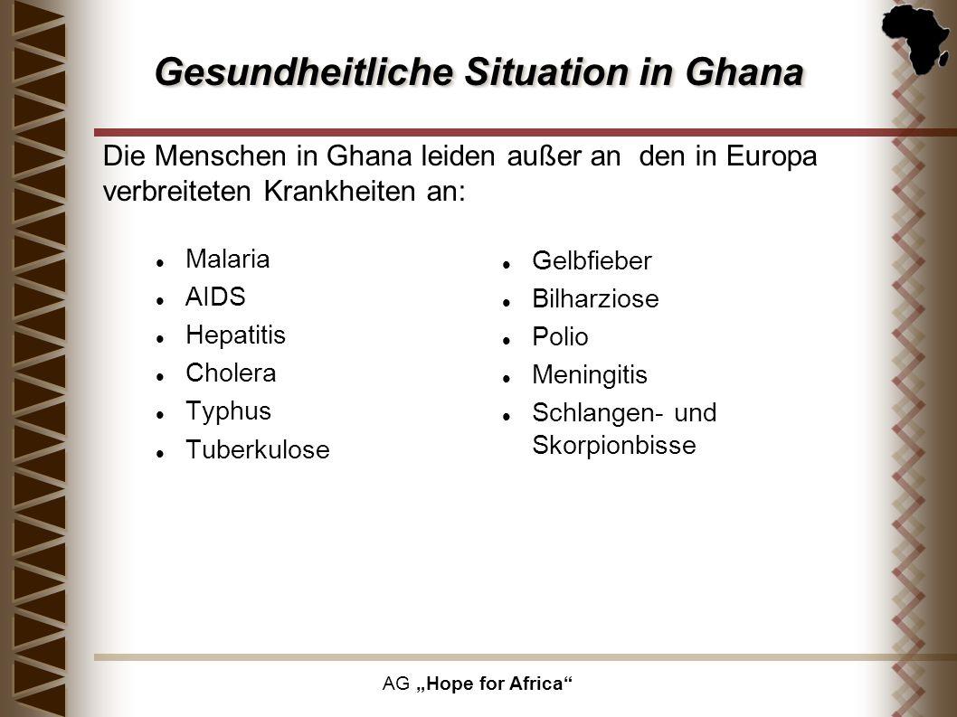 AG Hope for Africa Gesundheitliche Situation in Ghana Malaria AIDS Hepatitis Cholera Typhus Tuberkulose Gelbfieber Bilharziose Polio Meningitis Schlan
