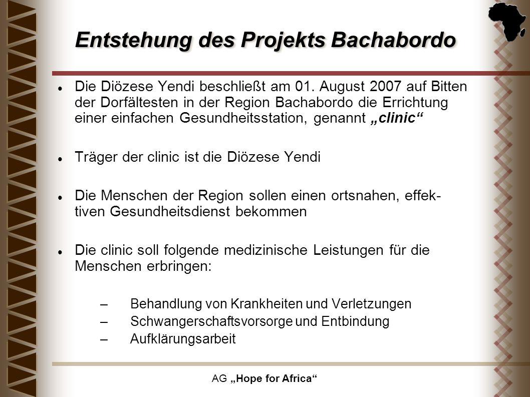 AG Hope for Africa Entstehung des Projekts Bachabordo Die Diözese Yendi beschließt am 01. August 2007 auf Bitten der Dorfältesten in der Region Bachab