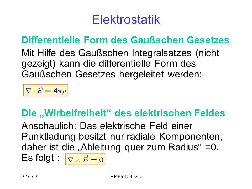 9.10.09HF Fh-Koblenz Elektrostatik Differentielle Form des Gaußschen Gesetzes Mit Hilfe des Gaußschen Integralsatzes (nicht gezeigt) kann die differen
