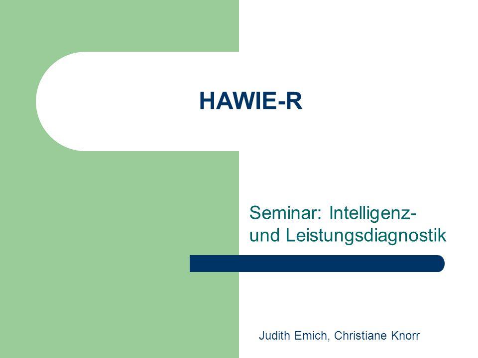 HAWIE-R Seminar: Intelligenz- und Leistungsdiagnostik Judith Emich, Christiane Knorr