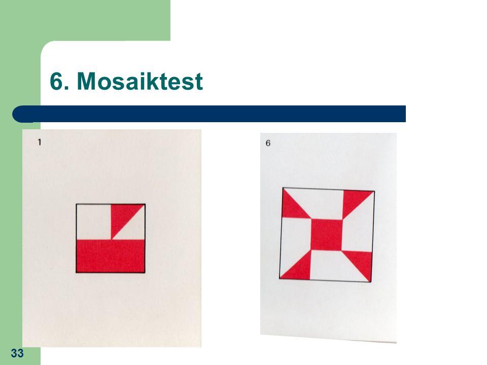 33 6. Mosaiktest
