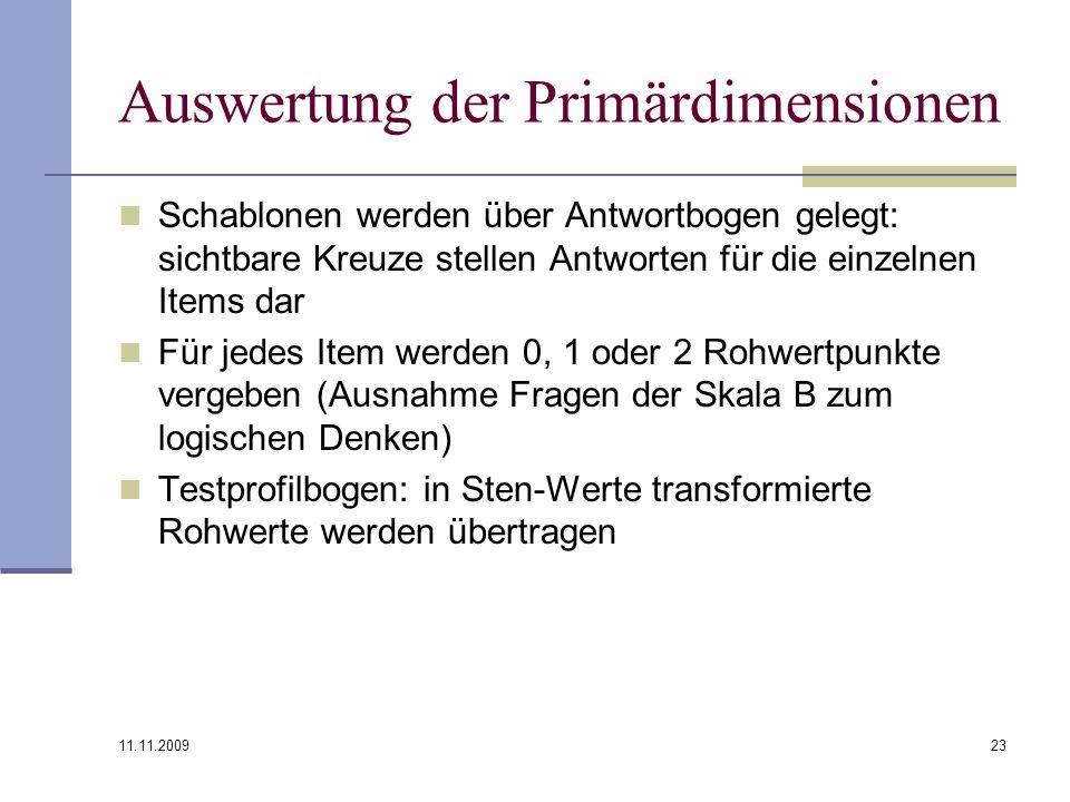11.11.2009 23 Auswertung der Primärdimensionen Schablonen werden über Antwortbogen gelegt: sichtbare Kreuze stellen Antworten für die einzelnen Items