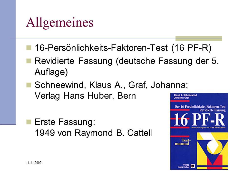 11.11.2009 3 Allgemeines 16-Persönlichkeits-Faktoren-Test (16 PF-R) Revidierte Fassung (deutsche Fassung der 5. Auflage) Schneewind, Klaus A., Graf, J