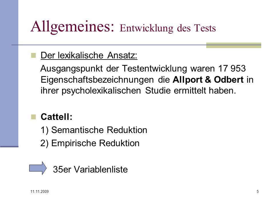 11.11.2009 5 Allgemeines: Entwicklung des Tests Der lexikalische Ansatz: Ausgangspunkt der Testentwicklung waren 17 953 Eigenschaftsbezeichnungen die
