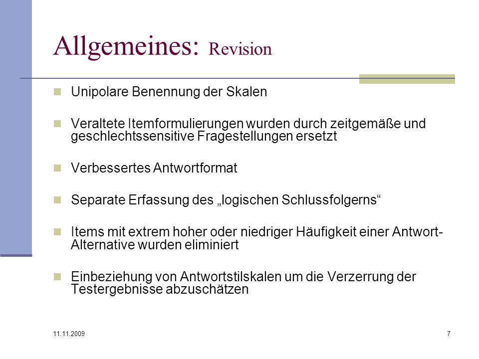 11.11.2009 7 Allgemeines: Revision Unipolare Benennung der Skalen Veraltete Itemformulierungen wurden durch zeitgemäße und geschlechtssensitive Frages