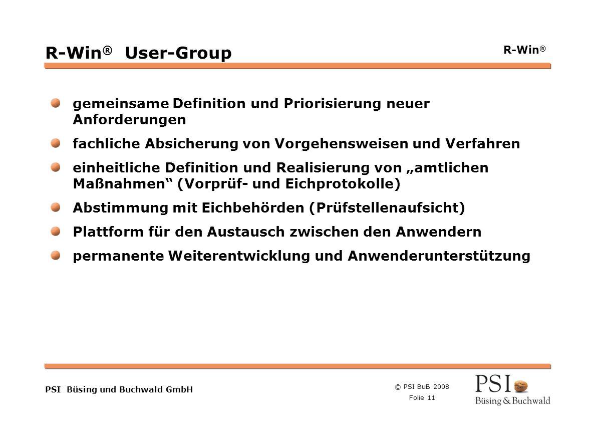© PSI BuB 2008 Folie 11 Farben Buttons der Geschäftsgebiete Linienstärken 1 Punkt Städtebutton PSI Büsing und Buchwald GmbH R-Win ® R-Win ® User-Group