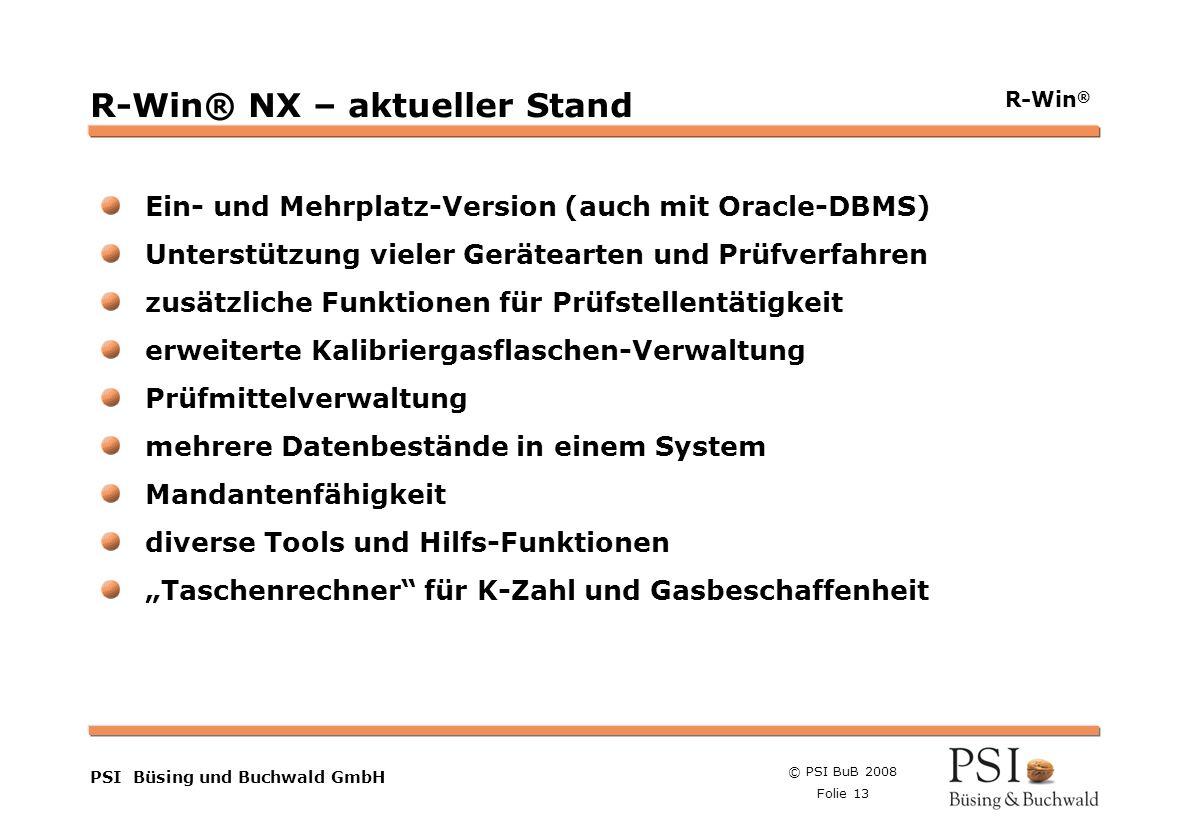 © PSI BuB 2008 Folie 13 Farben Buttons der Geschäftsgebiete Linienstärken 1 Punkt Städtebutton PSI Büsing und Buchwald GmbH R-Win ® R-Win® NX – aktuel