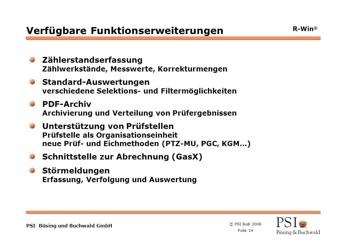 © PSI BuB 2008 Folie 14 Farben Buttons der Geschäftsgebiete Linienstärken 1 Punkt Städtebutton PSI Büsing und Buchwald GmbH R-Win ® Verfügbare Funktio