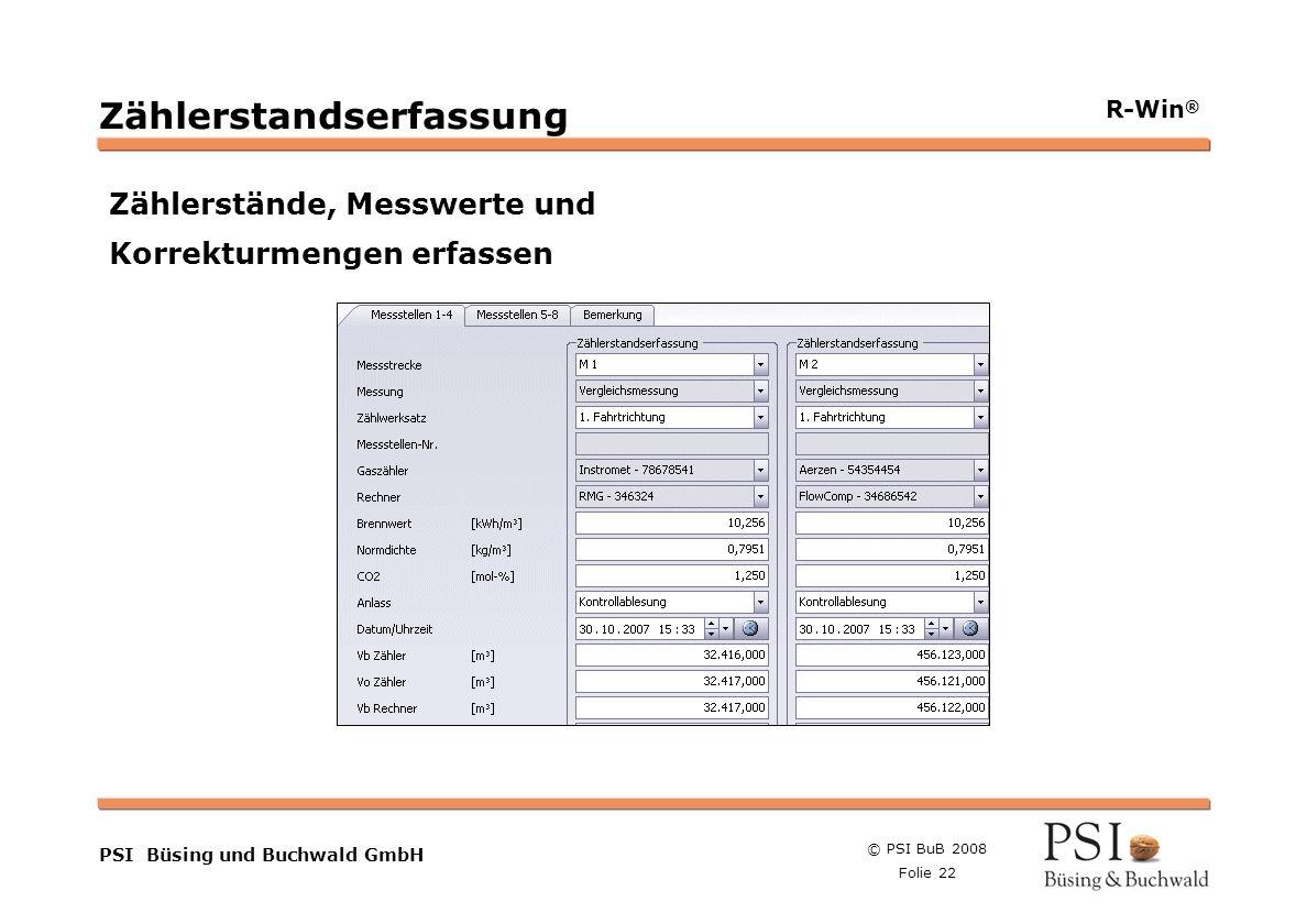 © PSI BuB 2008 Folie 22 Farben Buttons der Geschäftsgebiete Linienstärken 1 Punkt Städtebutton PSI Büsing und Buchwald GmbH R-Win ® Zählerstandserfass