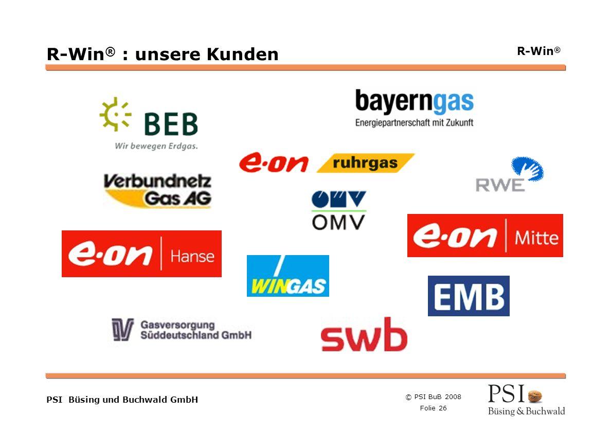 © PSI BuB 2008 Folie 26 Farben Buttons der Geschäftsgebiete Linienstärken 1 Punkt Städtebutton PSI Büsing und Buchwald GmbH R-Win ® R-Win ® : unsere K