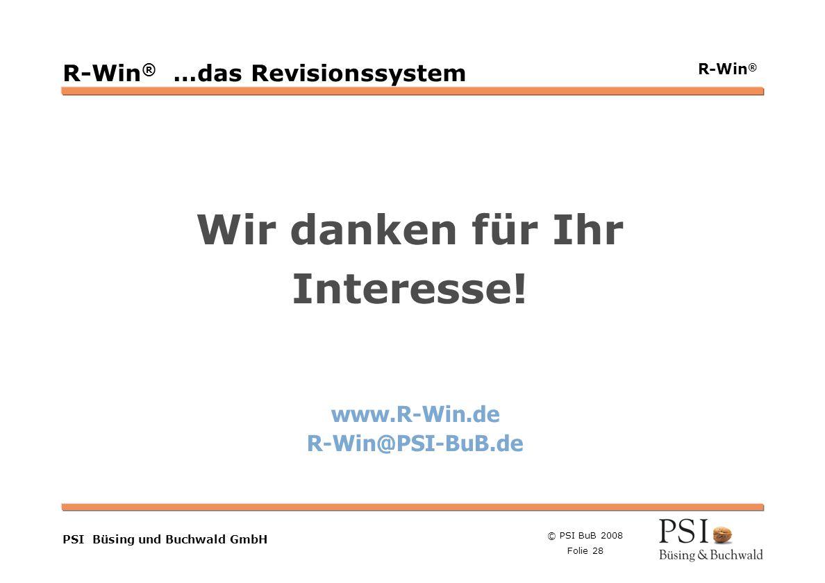 © PSI BuB 2008 Folie 28 Farben Buttons der Geschäftsgebiete Linienstärken 1 Punkt Städtebutton PSI Büsing und Buchwald GmbH R-Win ® R-Win ® …das Revis